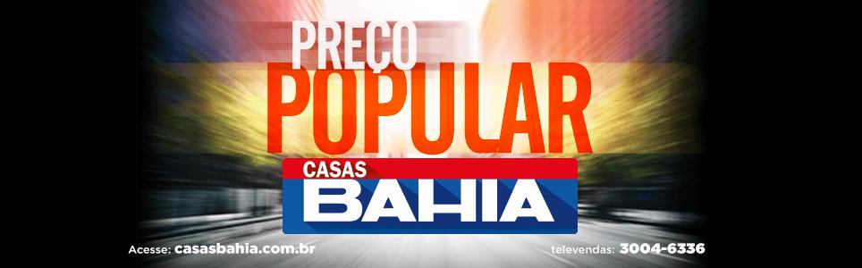 Casas Bahia - Preços Populares