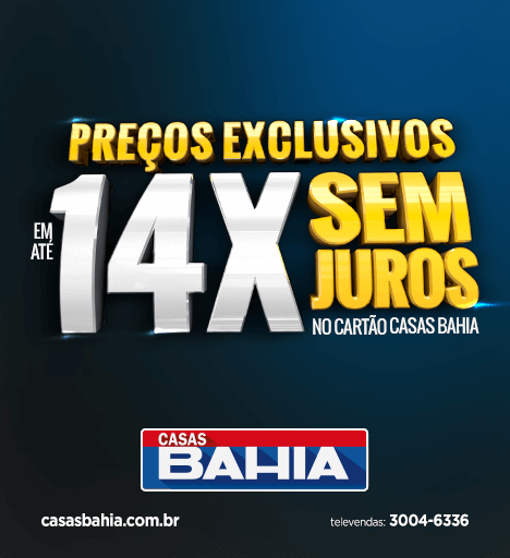Casas Bahia - Preços exclusivos