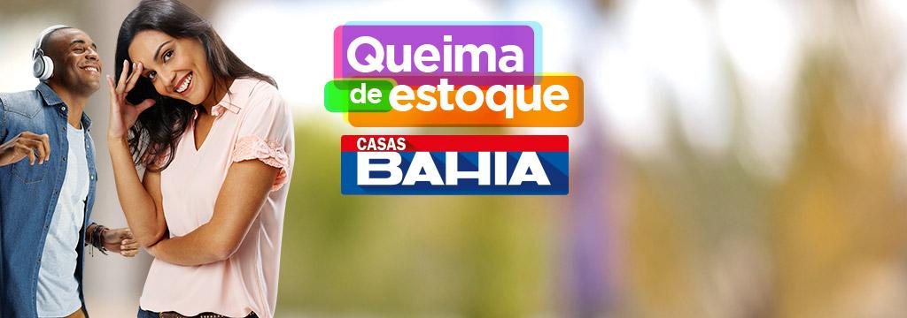 Casas Bahia - Queima de Estoque