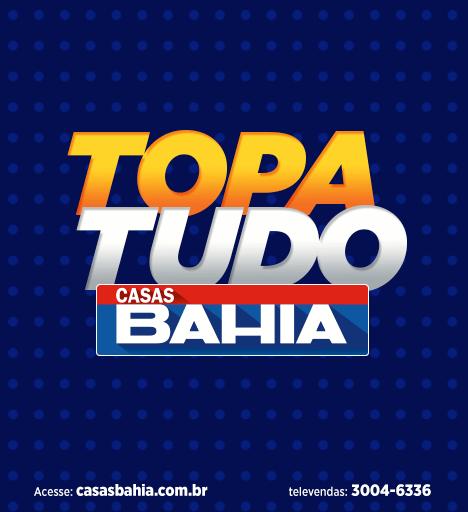 Casas Bahia - Topa Tudo