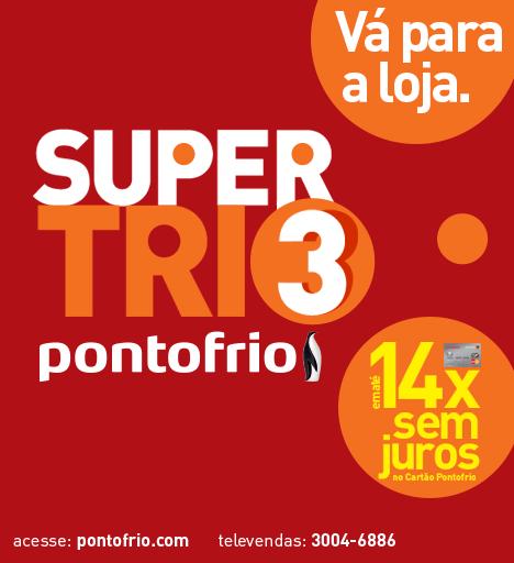 Pontofrio - Supertrio