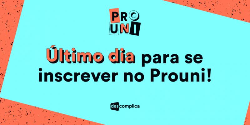 Corre! Hoje é o último dia de inscrições no ProUni!