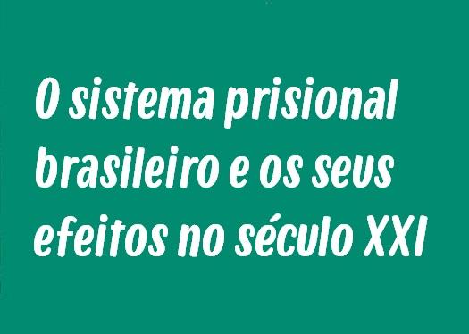 Tema de Redação: O sistema prisional brasileiro e os seus efeitos no século XXI