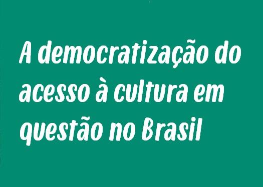 Modelo de Redação: A democratização do acesso à cultura em questão no Brasil