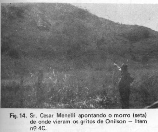O Agricultor Cesar Menelli aponta o local de onde se ouvia os gritos de Onilson