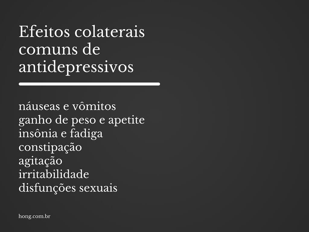 Efeitos colaterais comuns de antidepressivos incluem nauseas e vomitos, ganho de peso e apetite, boca seca, agitacao, irritabilidade