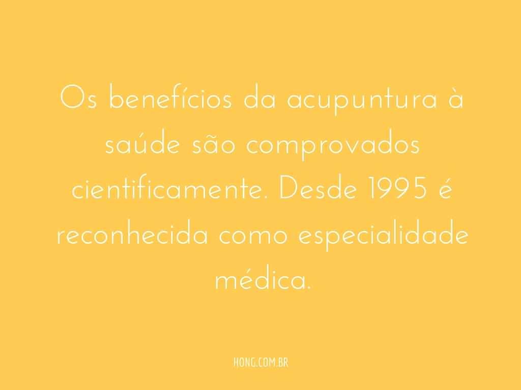 Os benefícios da acupuntura à saúde são comprovados cientificamente. Desde 1995 é reconhecida como especialidade médica.