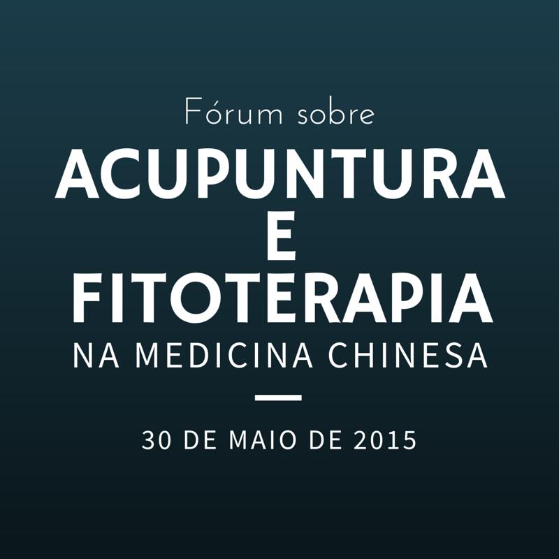 Fórum sobre Acupuntura e Fitoterapia na Medicina Chinesa