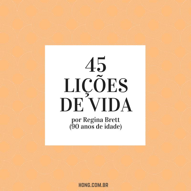 45 lições de vida, por Regina Brett, 90 anos de idade.