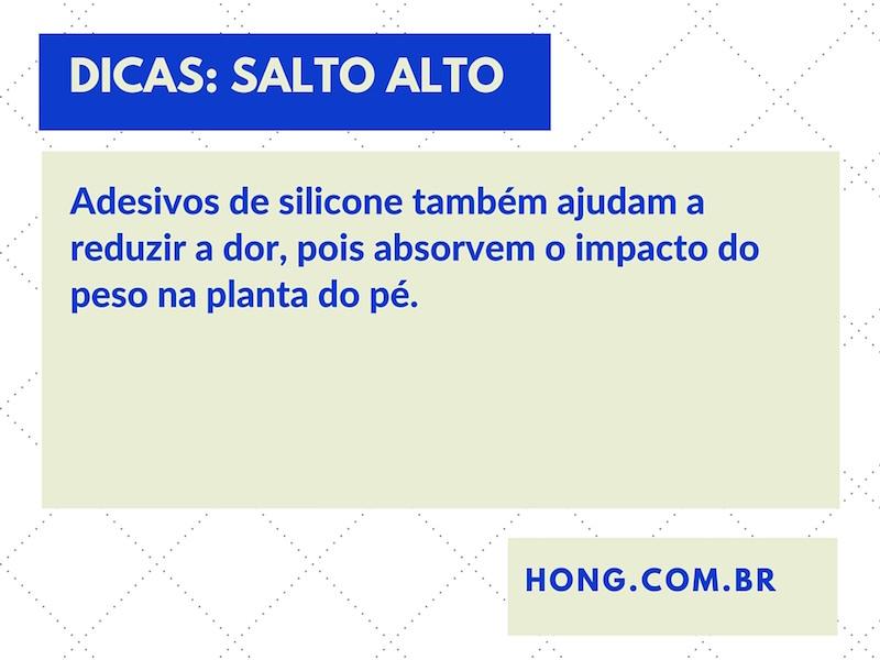 Adesivos de silicone também ajudam a reduzir a dor, pois absorvem o impacto do peso na planta do pé.