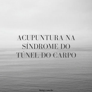 Acupuntura na Síndrome do Túnel do Carpo