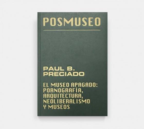 Paul Preciado Posmuseo