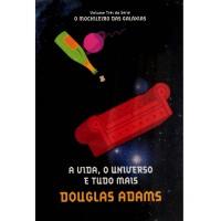 Livro A Vida, O Universo e tudo mais - Série O Mochileiro das Galáxias - Volume 3