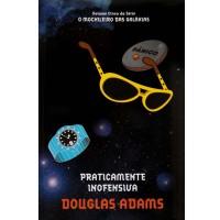 Livro Praticamente Inofensiva - Série O Mochileiro das Galáxias - Volume 5