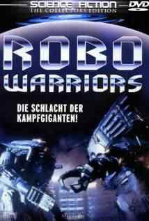 robowarrior Os melhores filmes do mundo com robôs