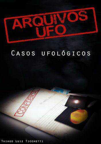 livrothiago Pacotão de arquivos secretos da Força Aérea Brasileira sobre Ufos   Download aqui