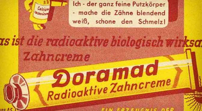 radioactive toothpaste 672x372 Sobre bikinis, aliens, astronautas, gênios e explosões atômicas