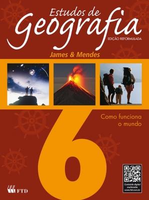 Estudos de Geografia - Como funciona o mundo - 6º ano