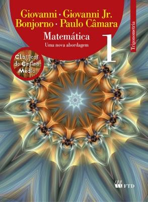 Matemática - Uma nova abordagem - Vol. 1 - Trigonometria