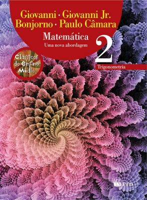 Matemática - Uma nova abordagem - Vol. 2 - Trigonometria