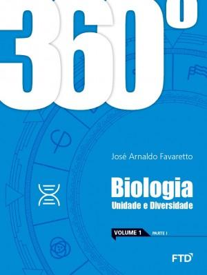 360° Biologia Unidade e Diversidade - Vol. 1