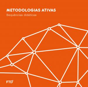 METODOLOGIAS ATIVAS: Sequências didáticas