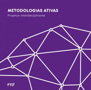METODOLOGIAS ATIVAS: Projetos interdisciplinares