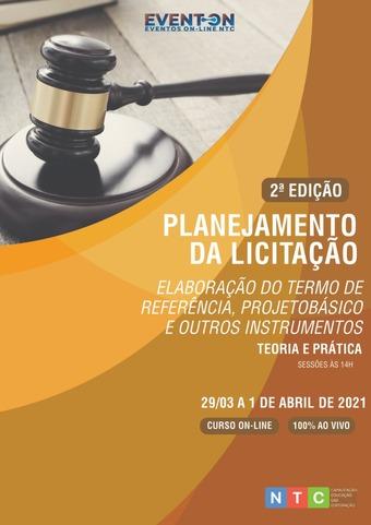 PLANEJAMENTO DA LICITAÇÃO: elaboração do termo de referência, projeto básico e outros instrumentos - TEORIA E PRÁTICA - 2º Edição