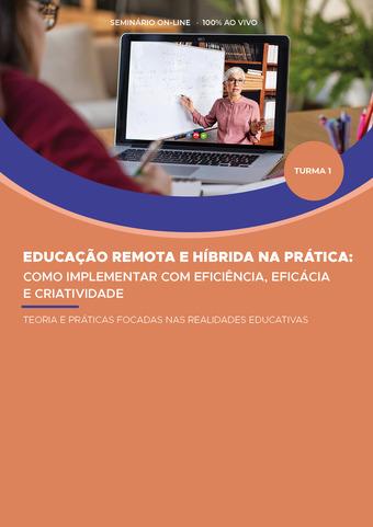 EDUCAÇÃO REMOTA E HÍBRIDA NA PRÁTICA: COMO IMPLEMENTAR COM EFICIÊNCIA, EFICÁCIA E CRIATIVIDADE