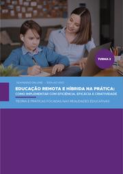 EDUCAÇÃO REMOTA E HÍBRIDA NA PRÁTICA: COMO IMPLEMENTAR COM EFICIÊNCIA, EFICÁCIA E CRIATIVIDADE - TURMA 2