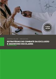 ESTRATÉGIAS DE COMBATE DA EXCLUSÃO E ABANDONO ESCOLARES - TURMA EXTRA
