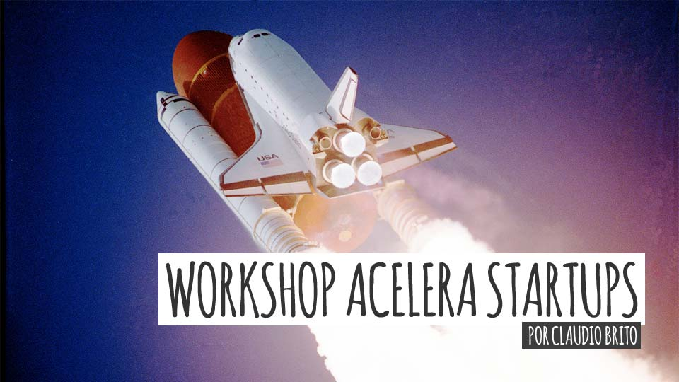 Workshop Acelera Startups Online