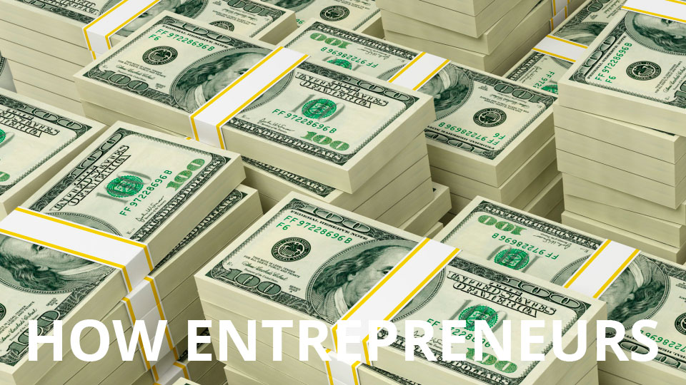How Entrepreneurs Make Millions