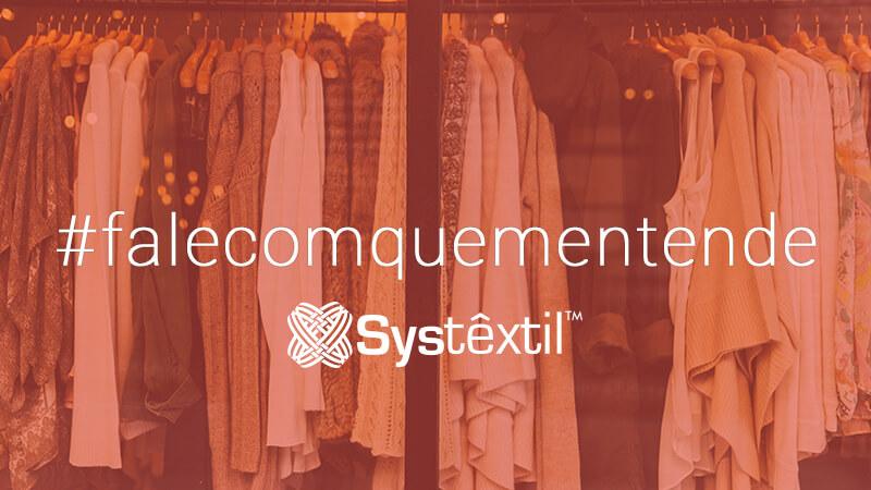 Fale com quem entende #falecomquementende Systextil