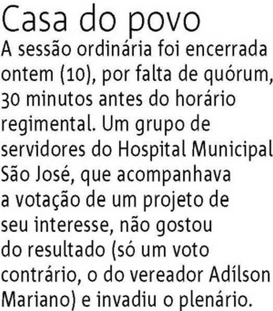 Nota errada publicada ontem (11/8), na coluna de Luiz Veríssimo