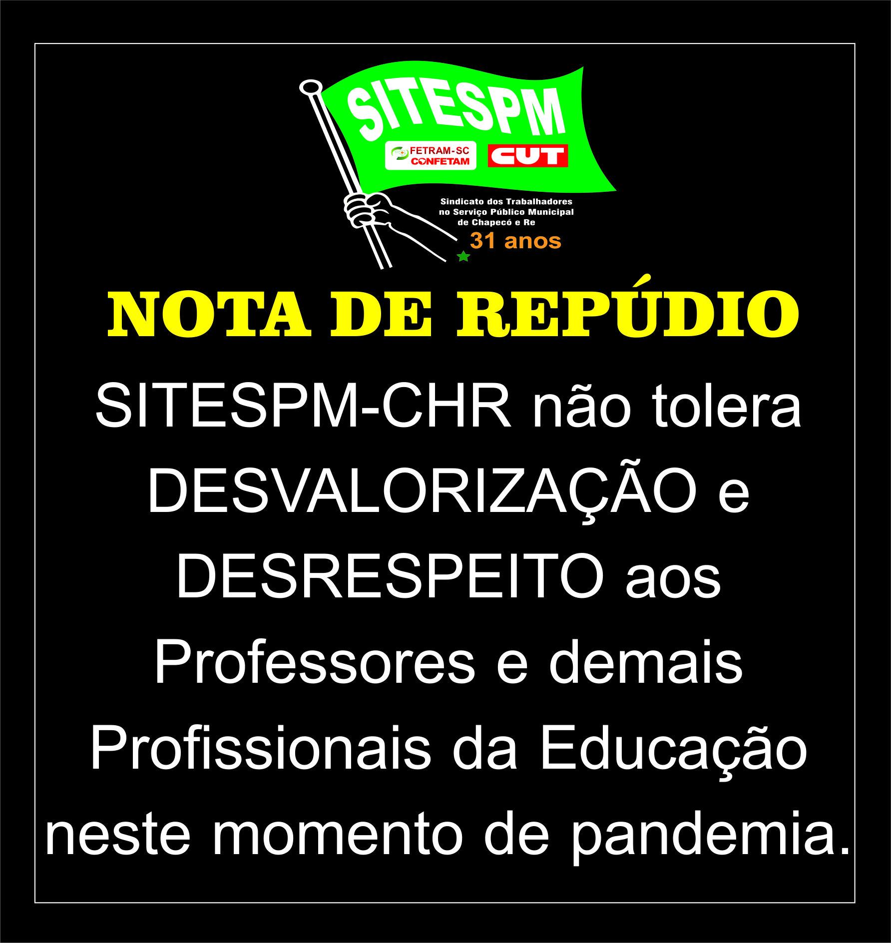 NOTA DE REPÚDIO SITESPM-CHR não tolera DESVALORIZAÇÃO e DESRESPEITO aos  Professores e demais  Profissionais da Educação  neste momento de pandemia.