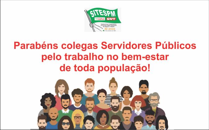 Parabéns colegas  Servidores Públicos  pelo trabalho no bem-estar  de toda população!