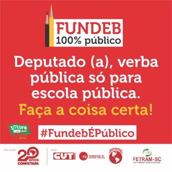 FUNDEB 100% público 👊🏼 Vamos pressionar os deputados/as para que aprovem o FUNDEB