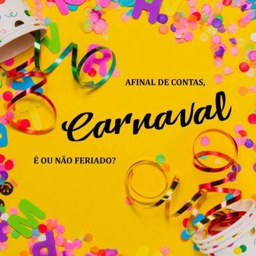 Afinal de contas carnaval é ou não feriado?