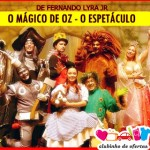Clubinho de Ofertas - atrações infantis com desconto - O Mágico de Oz - o Espetáculo