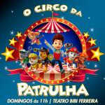 Img_site_o_circo_da_patrulha_TEATRO_BIBI_FERREIRA_Teatro_Bibi_Ferreira_Sao_Paulo_SP
