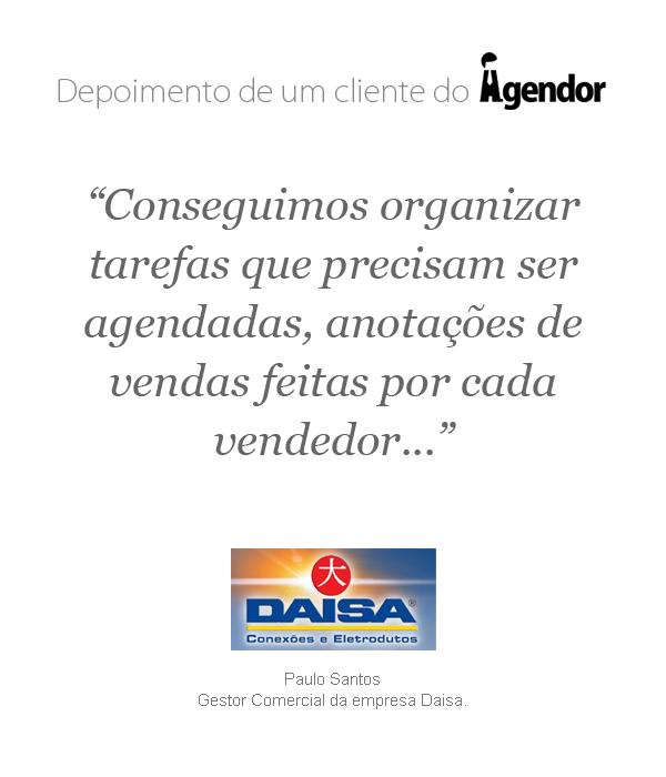 Depoimento do cliente do Agendor: Daisa.