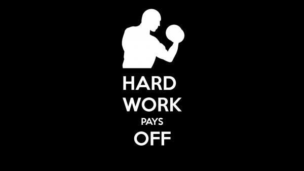 Não deixe que o trabalho duro amedronte você.