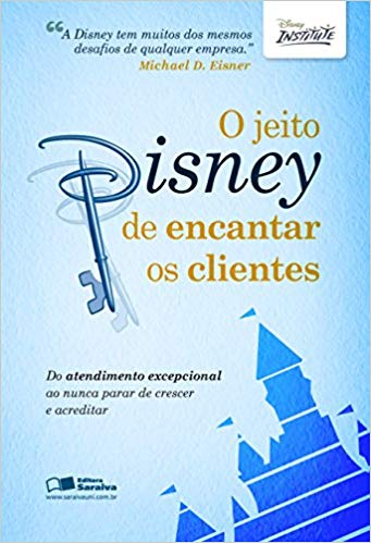 O Jeito Disney de como Encantar Clientes