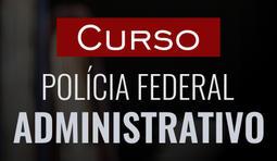 Agente Administrativo da Polícia Federal (PF)