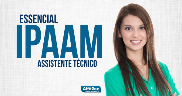 5642   assistente t%c3%9acnico   instituto de prote%c3%be%c3%92o ambiental do amazonas   ipaam   essencial