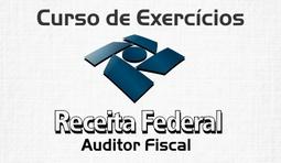 Curso de Exercícios Auditor Fiscal da Receita Federal do Brasil