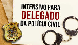 Intensivo para Delegado de Polícia Civil