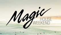 Magic House Weekend