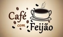 Caf� com Feij�o